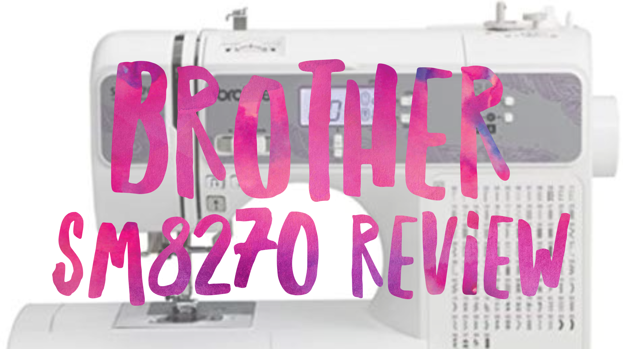Brother SM8270 Review